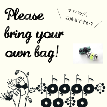 Please bring your own bag!